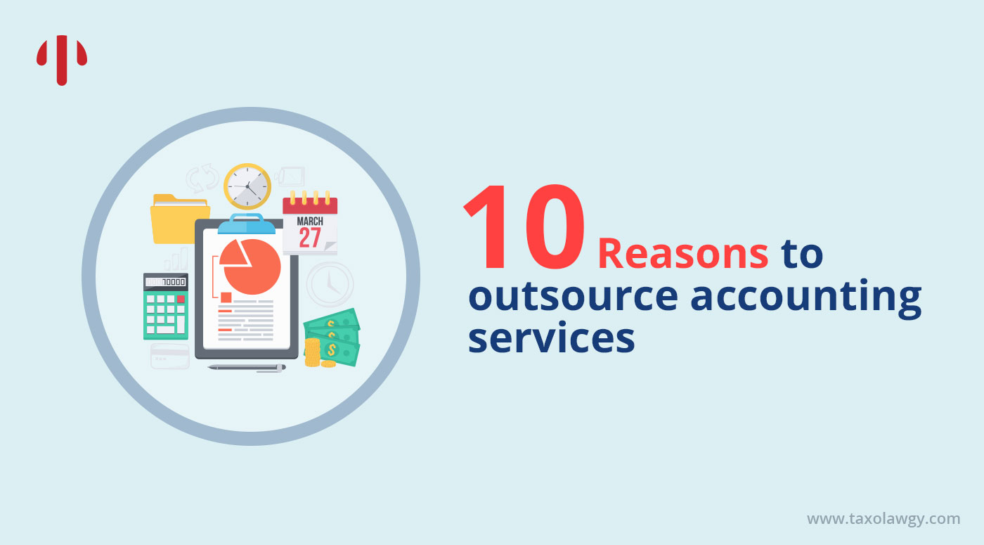 Reasons to outsource accounting services