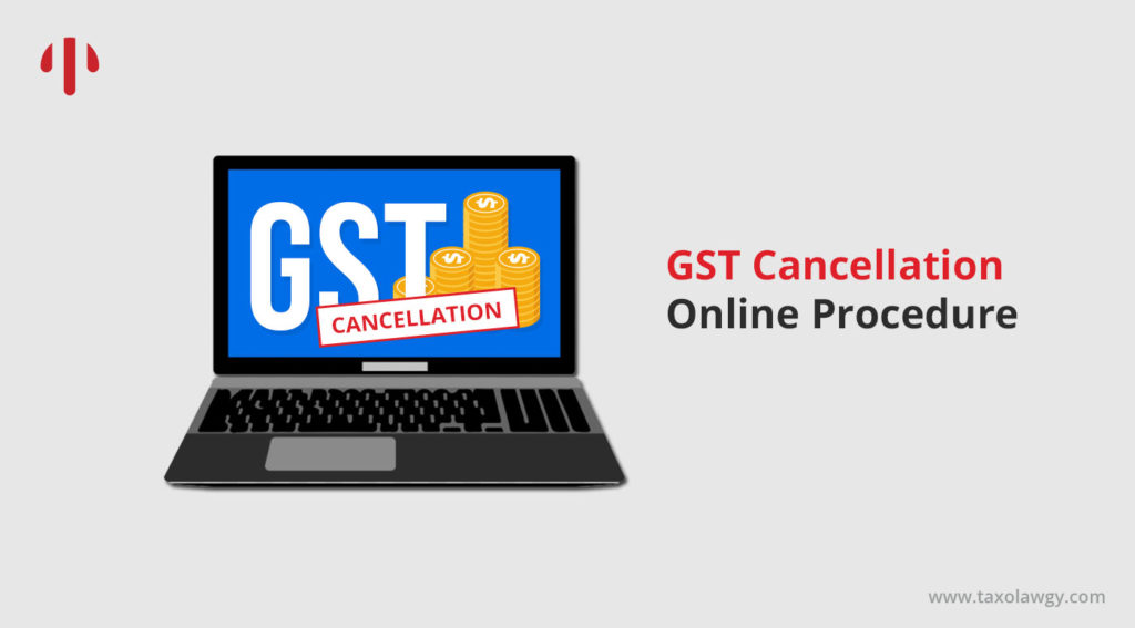 gst cancellation process in india